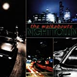 Nighttown by Walkabouts [Music CD]