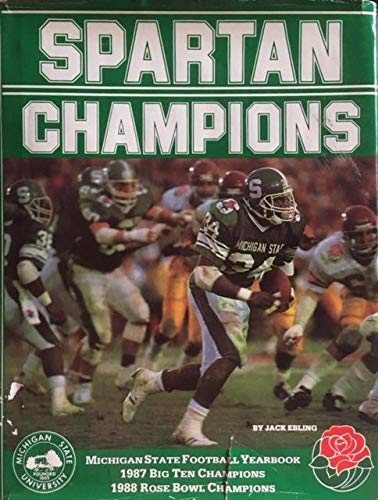 Spartan Champions: Michigan State Football yearbook 1987 Big Ten Champions and 1988 Rose Bowl Champions
