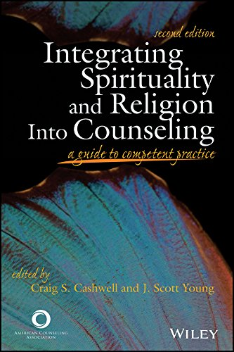 Integrating Spirituality and Religion into Counseling: A Guide to Competent Practice