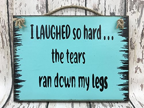 Birthday Bath Legs (I LAUGHED so hard the TEARS RAN DOWN my LEGS 6X8 Reclaimed Wall HUMOR Sign)