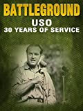 BATTLEGROUND - USO - 30 Years of Service