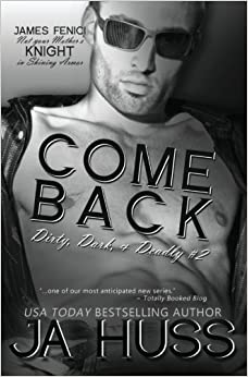 Come Back: Dirty, Dark, and Deadly #2 (Volume 2) by Huss, J A (2014)
