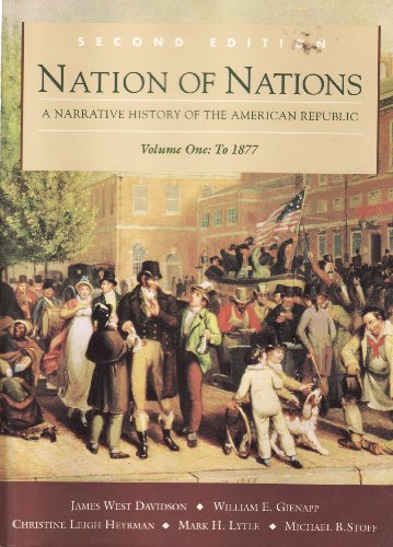 Nation of Nations: A Narrative History of the American Republic, Vol. 1, to 1877