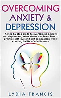 Overcoming Anxiety & Depression by Lydia Francis ebook deal