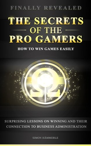 The Secrets Of Pro Gamers How To Win Games Easily