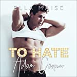 To Hate Adam Connor | Ella Maise