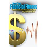 Boost Your Financial Fitness: How to increase Your Financial Intelligence and Achieve Your Goals