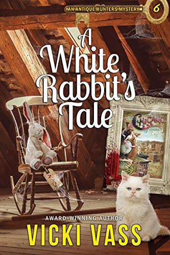 A White Rabbit's Tale: An Antique Hunters Mystery Book 6 by [Vass, Vicki]