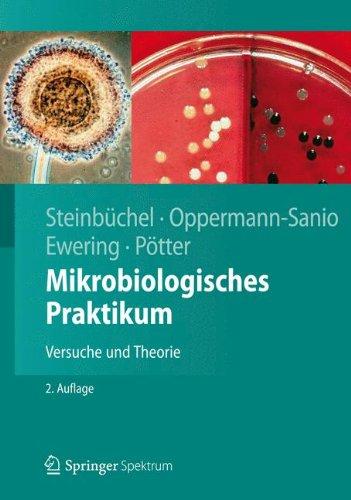 Mikrobiologisches Praktikum: Versuche und Theorie (Springer-Lehrbuch)
