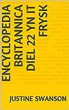 Encyclopédie Britannica diel 22 yn Fryska (Frisian Edition)