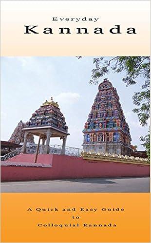 Laden Sie ein Buch kostenlos online herunter Everyday Kannada: A Quick and Easy Guide to Colloquial Kannada PDB