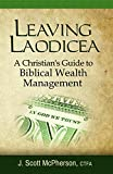 img - for Leaving Laodicea: A Christian's Guide to Biblical Wealth Management book / textbook / text book