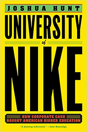 university of nike how corporate cash bought american higher