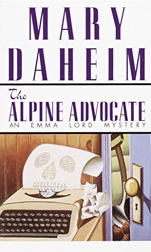 The Alpine Advocate: An Emma Lord Mystery