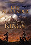 Once we were Kings, Ian Alexadner, 0984452613
