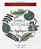 Simply Stitched with Appliqué: Embroidery Motifs and Projects with Linen, Cotton and Felt