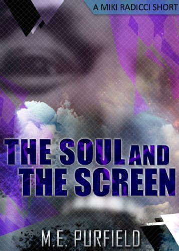 The Soul And The Screen (A Miki Radicci Short)