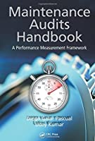 Maintenance Audits Handbook: A Performance Measurement Framework Front Cover