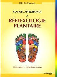 Manuel approfondi de réflexologie plantaire par Mireille Meunier