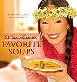 Wai Lana's Favorite Soups, Jana Gaiten and Wai Lana, 1932493506