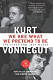 We Are What We Pretend to Be, Kurt Vonnegut, 1593157436