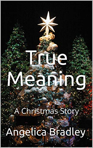 Christmas Meaning.True Meaning A Christmas Story