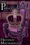 img - for The Prince: Niccolo Machiavelli's Classic Study in Leadership, Rising to Power, and Maintaining Authority, Originally Titled de PR book / textbook / text book