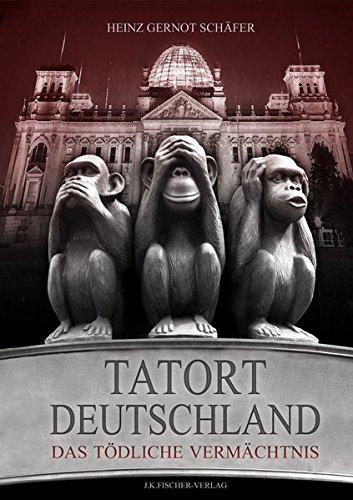 Tatort Deutschland.: Das tödliche Vermächtnis