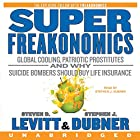 SuperFreakonomics Hörbuch von Steven D. Levitt, Stephen J. Dubner Gesprochen von: Stephen J. Dubner