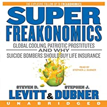 SuperFreakonomics Audiobook by Steven D. Levitt, Stephen J. Dubner Narrated by Stephen J. Dubner