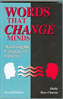 Words That Change Minds: Mastering the Language of Influence by [Charvet, Shelle Rose]