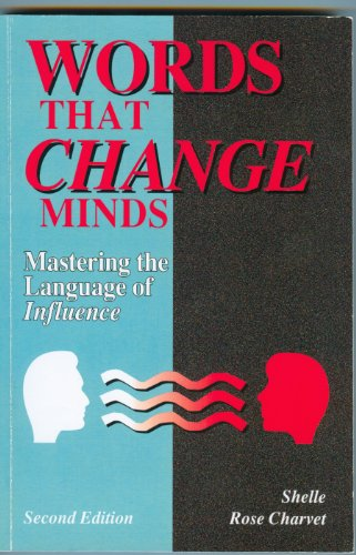 (Words That Change Minds: Mastering the Language of Influence)