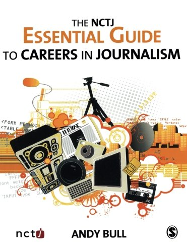 The NCTJ Essential Guide to Careers in Journalism