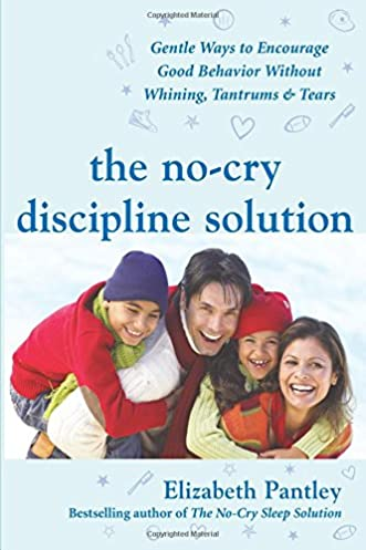the no cry discipline solution gentle ways to encourage good rh amazon com Bible as Parenting Guide Parenting Tips Family Guide