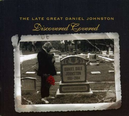 The Late Great Daniel Johnston: Discovered Covered [2 CD] by Twisted Heart
