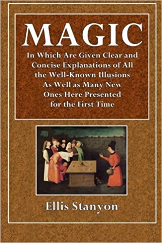 Read Magic: In which are given clear and concise explanations of all the well-known illusions, as well as many new ones here presented for  the first time PDF