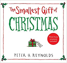 the smallest gift of christmas peter h reynolds 9780763679811 amazoncom books