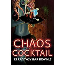Chaos Cocktail: 13 Fantasy Bar Brawls