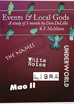 Events and Local Gods - 5 novels by Don DeLillo by [McMinn, Robert]