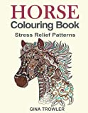 Horse Colouring Book: Stress Relief Colouring Book Patterns for Adult Relaxation - Best Horse Lover Gifts