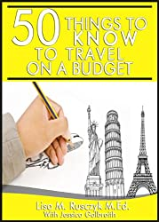 50 Things To Know To Travel on a Budget: Travel Smarter and More Inexpensively (50 Things to Know Vacation Series Book 2) (English Edition)
