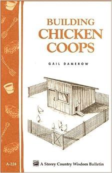 ``VERIFIED`` Building Chicken Coops: Storey Country Wisdom Bulletin A-224. simple Contacte bipolar sancion Fesko personal Jesus Occasion