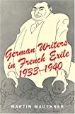 German Writers in French Exile 1933-1940, Martin Mauthner, 0853035415