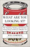 What Are You Looking At?, Will Gompertz, 0142180297