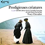 Prodigieuses créatures | Tracy Chevalier