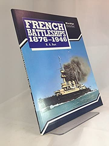 French Battleships 1876-1946 (Warships Fotofax) by Robert A. Burt (1991-05-02) (French Battleships)