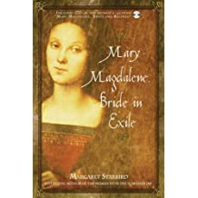 Mary Magdalene, Bride in Exile by Margaret Starbird (2005-08-16)
