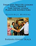Tried and True ESL Lessons - Level 3 Book B - Time Saving lesson Plans for Instr: Resource Manual