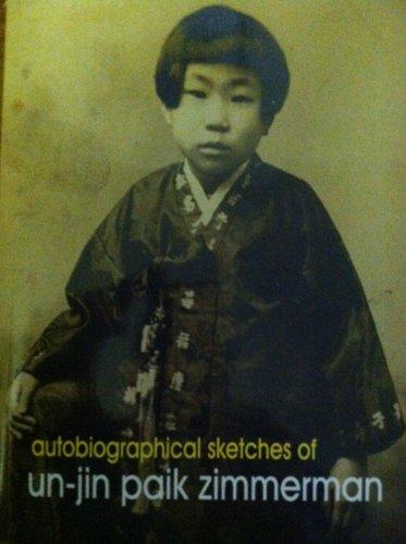 Autobiographical Sketches of Un-Jin Paik Zimmerman