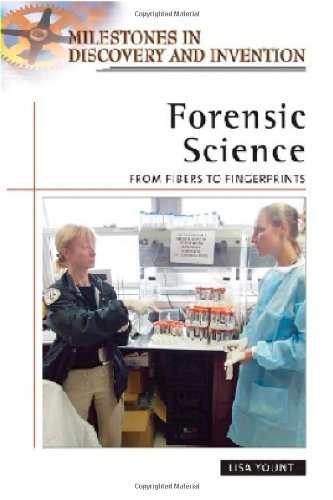 Forensic Science: From Fibers to Fingerprints (Milestones in Discovery and Invention)